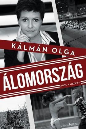 Kálmán Olga - ÁLOMORSZÁG - Hol a határ?