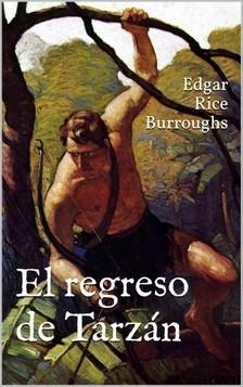 Edgar Rice Burroughs - El regreso de Tarzán [eKönyv: epub, mobi]