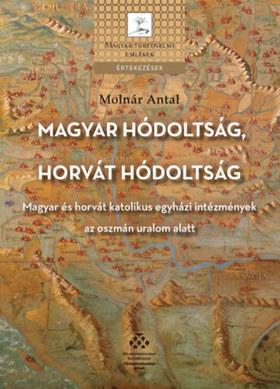 Molnár Antal - Magyar hódoltság, horvát hódoltság