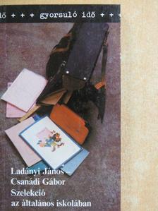 Csanádi Gábor - Szelekció az általános iskolában [antikvár]