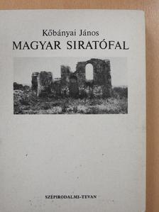 Kőbányai János - Magyar siratófal [antikvár]