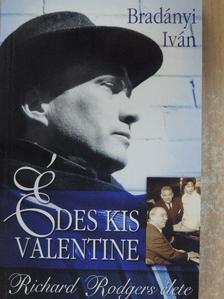 Bradányi Iván - Édes kis Valentine [antikvár]