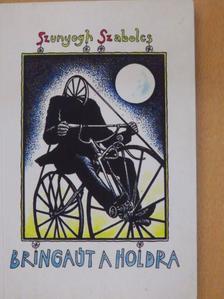 Szunyogh Szabolcs - Bringaút a holdra [antikvár]