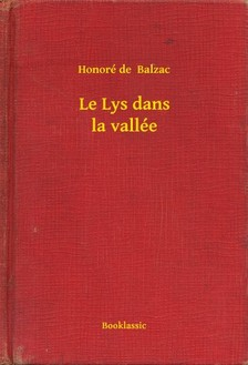Honoré de Balzac - Le Lys dans la vallée [eKönyv: epub, mobi]