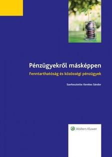 Kerekes Sándor - Pénzügyekről másképpen - fenntarthatóság és közösségi pénzügyek  [eKönyv: epub, mobi]