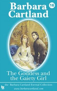 Barbara Cartland - The Goddess and the Gaiety Girl [eKönyv: epub, mobi]