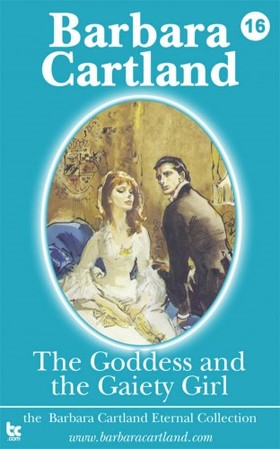 Barbara Cartland - The Goddess and the Gaiety Girl [eKönyv: epub, mobi]