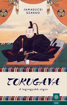 Jamagucsi Szango - Tokugava - A legnagyobb sógun