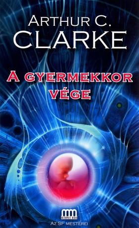 CLARKE, ARTHUR C. - A GYERMEKKOR VÉGE