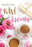 Rita Velencei - Kávé és krémes [eKönyv: pdf, epub, mobi]