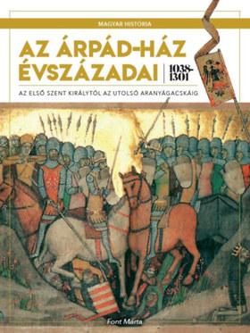 Az Árpád-ház évszázadai 1038-1301