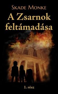 Monke Skade - A Zsarnok feltámadása - 1. rész [eKönyv: epub, mobi]