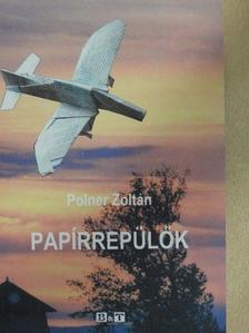 Polner Zoltán - Papírrepülők [antikvár]