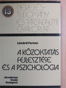 Lénárd Ferenc - A közoktatás fejlesztése és a pszichológia [antikvár]