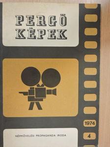 Bernáth László - Pergő Képek 1974/4 [antikvár]