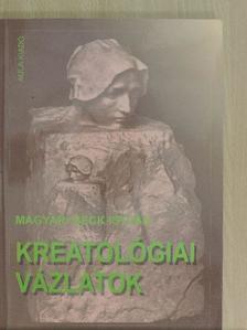 Magyari Beck István - Kreatológiai vázlatok [antikvár]