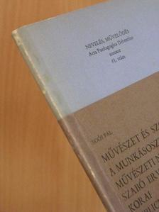 Soós Pál - Művészet és szocializmus, a munkásosztály művészeti nevelése Szabó Ervin korai publicisztikájában [antikvár]