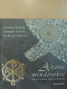 Csonka Károly - A város mindörökre [antikvár]