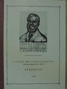 Antall József - A ceglédi Turini Százas Küldöttség Múzeumbaráti Kör évkönyve 1984 [antikvár]