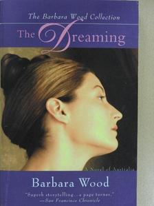 Barbara Wood - The Dreaming [antikvár]