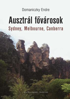 Domaniczky Endre - Ausztrál fővárosok - Sydney, Melbourne, Canberra