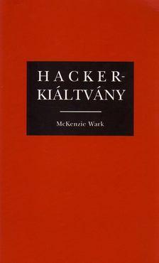 WARK, MCKENZIE - Hackerkiáltvány [antikvár]