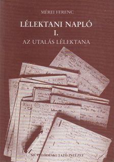 Mérei Ferenc - Lélektani napló I. [antikvár]