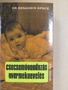 Dr. Benjamin Spock - Csecsemőgondozás, gyermeknevelés [antikvár]