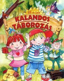 Szabó Zsolt - Lili és Lala - Kalandos táborozás