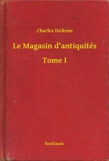 Charles Dickens - Le Magasin d'antiquités - Tome I [eKönyv: epub, mobi]