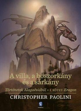 Christopher Paolini - A villa,a boszorkány és a sárkány-Történetek Alagaësiából 1.kötet:Eragon