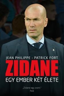Jean Philippe, Patrick Fort - Zidane - Egy ember két élete [eKönyv: epub, mobi]