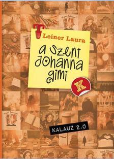 Leiner Laura - A Szent Johanna gimi kalauz 2.0