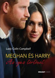 Lady Colin Campbell - Meghan és Harry - Az igaz történet