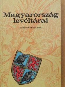 Balázs Péter - Magyarország levéltárai [antikvár]