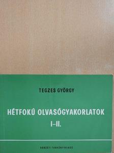 Tegzes György - Hétfokú olvasógyakorlatok I-II. [antikvár]