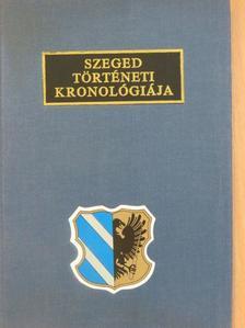 Petrovics István - Szeged történeti kronológiája [antikvár]
