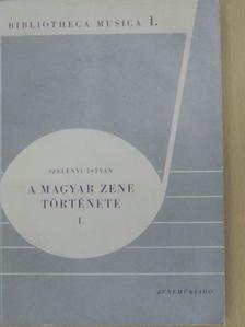 Szelényi István - A magyar zene története I. (töredék) [antikvár]