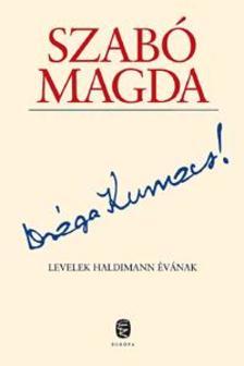 SZABÓ MAGDA - DRÁGA KUMACS!