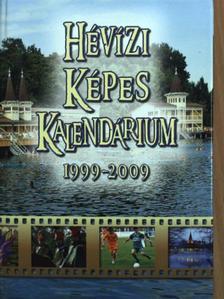 Cséby Géza - Hévízi Képes Kalendárium 1999-2009 [antikvár]
