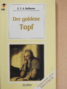 E. T. A. Hoffmann - Der goldene Topf [antikvár]