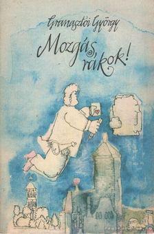 Granasztói György - Mozgás, rákok! [antikvár]