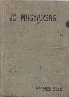 KELEMEN BÉLA - Jó Magyarság [antikvár]