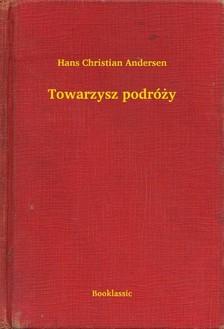 Hans Christian Andersen - Towarzysz podró¿y [eKönyv: epub, mobi]