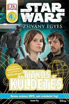 NINCS SZERZŐ - Star Wars - Zsivány Egyes - Titkos küldetés (Star Wars-olvasókönyvek)
