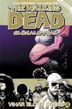 Robert Kirkman - The Walking Dead Élõhalottak 7. - Vihar elõtti csend