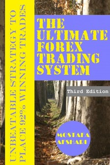 Afshari Mostafa - The Ultimate Forex Trading System [eKönyv: epub, mobi]