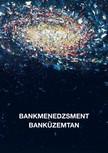 Marsi Erika (szerk.) Kovács Levente - - Bankmenedzsment - Banküzemtan [eKönyv: pdf, epub, mobi]