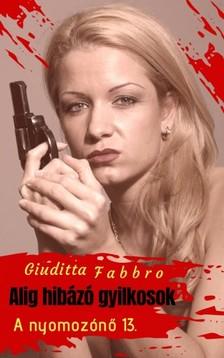 Giuditta Fabbro - Alig hibázó gyilkosok [eKönyv: epub, mobi]