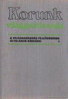 Nyilas József dr. - Korunk világgazdasága I. kötet [antikvár]